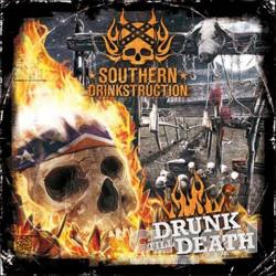 SOUTHERN DRINKSTRUCTION Drunk Till Death CD