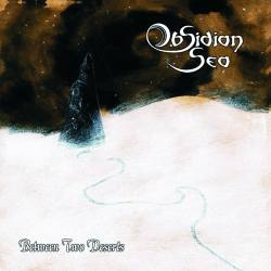 OBSIDIAN SEA Between Two Deserts CD