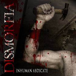 DISMORFIA Inhuman Abdicate CD - south america thrash metal