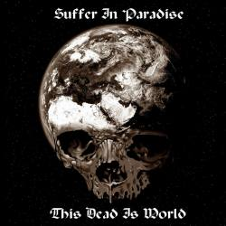 SUFFER IN PARADISE This Dead Is World CD - funeral doom metal