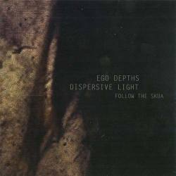 EGO DEPTHS / DISPERSIVE LIGHT Follow the Skua CD