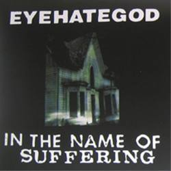 "EYEHATEGOD ""In the name of suffering"" Gatefold 2xLP"