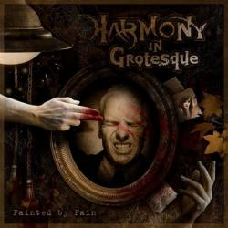 HARMONY IN GROTESQUE Painted by pain CD