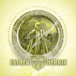 FATHER MERRIN All Is Well That Ends In Hell CD