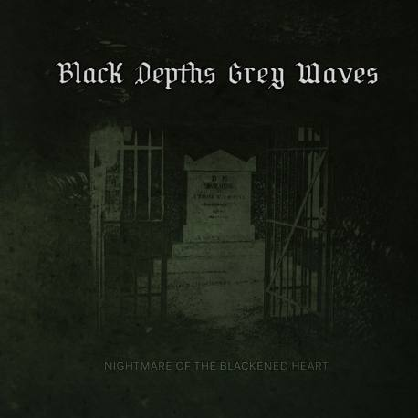 BLACK DEPTHS GREY WAVES Nightmare of the Blackened Heart Digipack CD