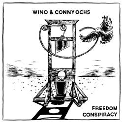 WINO & CONNY OCHS Freedom Conspiracy Digipack CD - folk rock blues