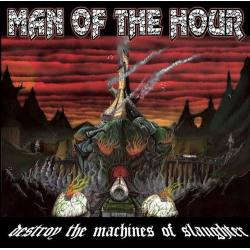 MAN OF THE HOUR Destroy The Machines Of Slaughter CD - heavy metal / doom