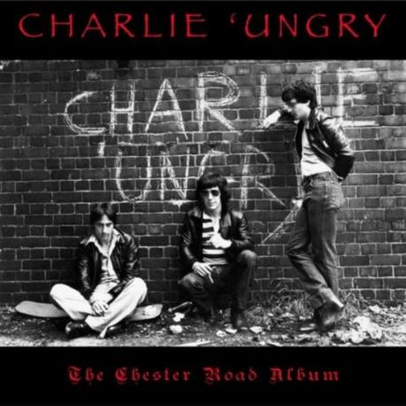 CHARLIE 'UNGRY The Chester Road Album - New Wave Of British Heavy Metal (NWOBHM)