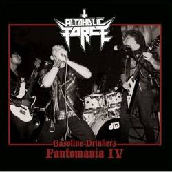 ALCOHOLIC FORCE Gasoline Drinkers - Fantomania IV CD