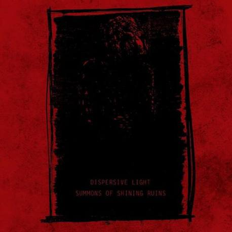 DISPERSIVE LIGHT / SUMMONS OF SHINING RUINS split CD - drone dark ambient