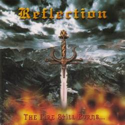 REFLECTION The Fire Still Burns CD
