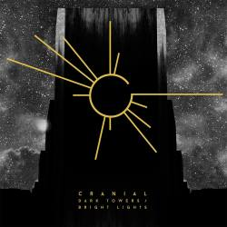 CRANIAL Dark Towers / Bright Lights - post doom metal sludge
